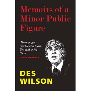 Des Wilson - Memoirs of a Minor Public Figure