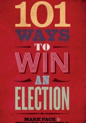 101 Ways To Win An Election - 2nd edition book cover