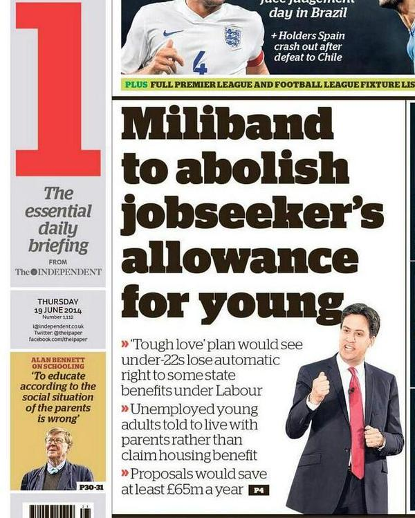 Independent front page: Miliband to axe jobseeker's allowance for young people